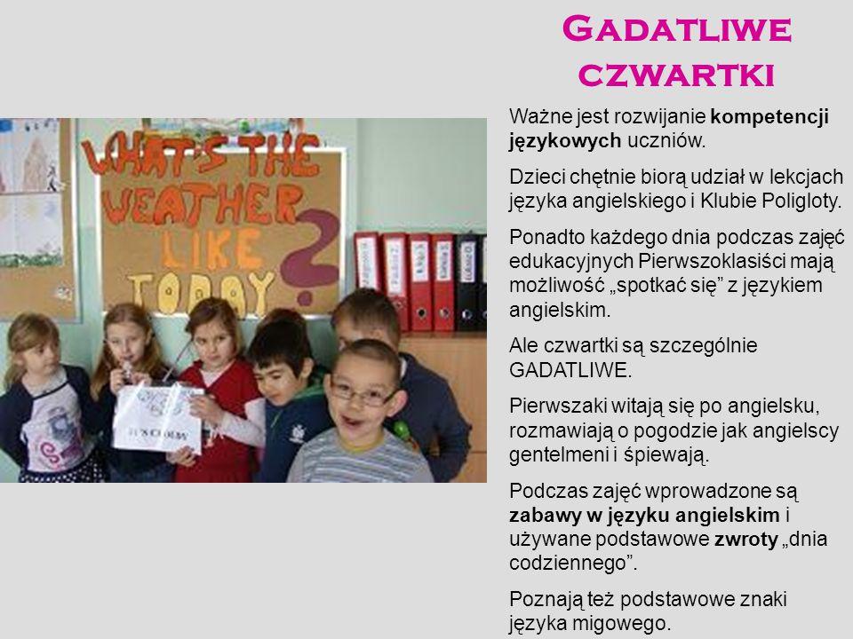 Gadatliwe czwartki Ważne jest rozwijanie kompetencji językowych uczniów.