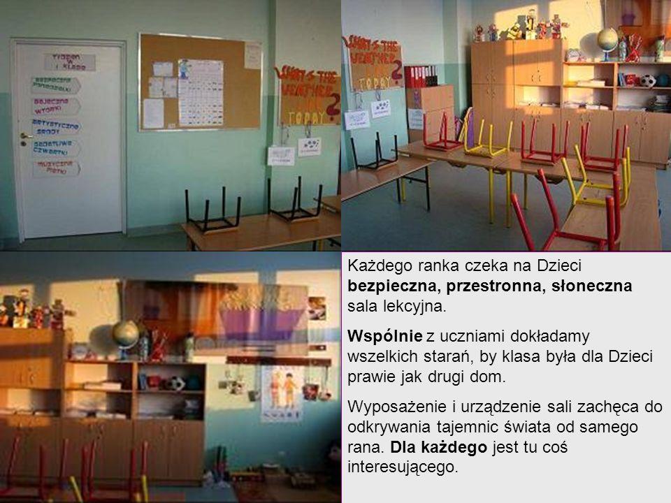 Każdego ranka czeka na Dzieci bezpieczna, przestronna, słoneczna sala lekcyjna.