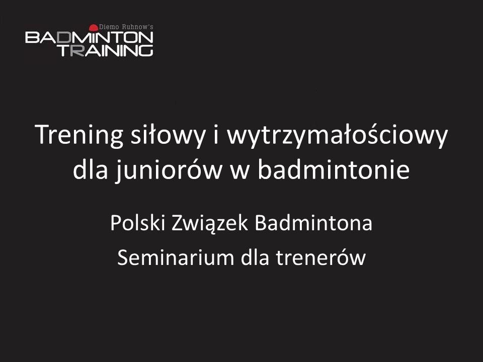 Trening siłowy i wytrzymałościowy dla juniorów w badmintonie