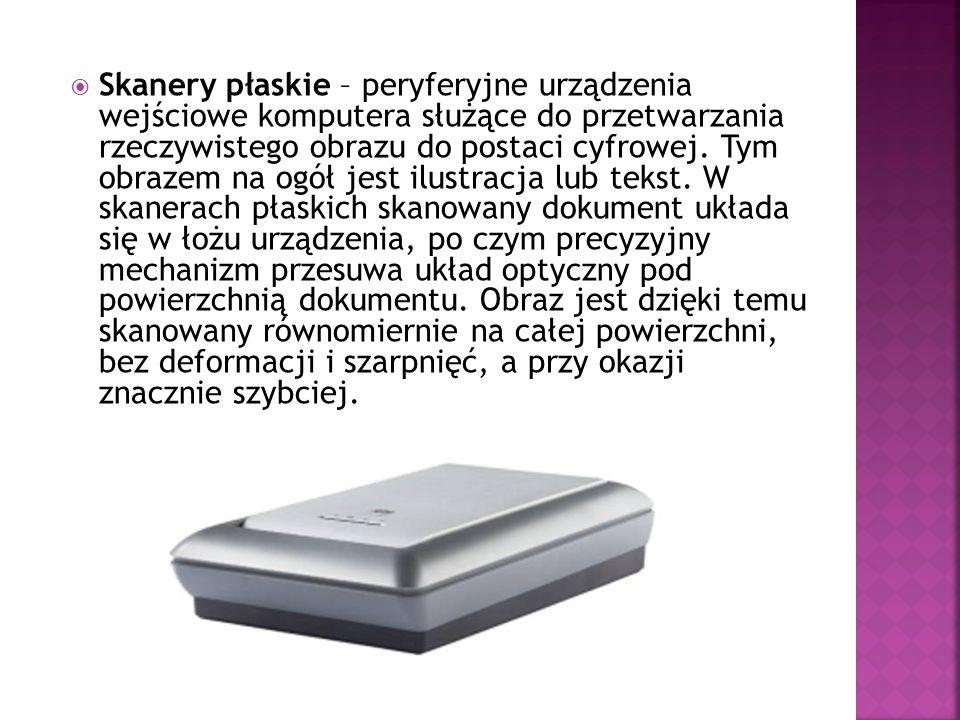 Skanery płaskie – peryferyjne urządzenia wejściowe komputera służące do przetwarzania rzeczywistego obrazu do postaci cyfrowej.