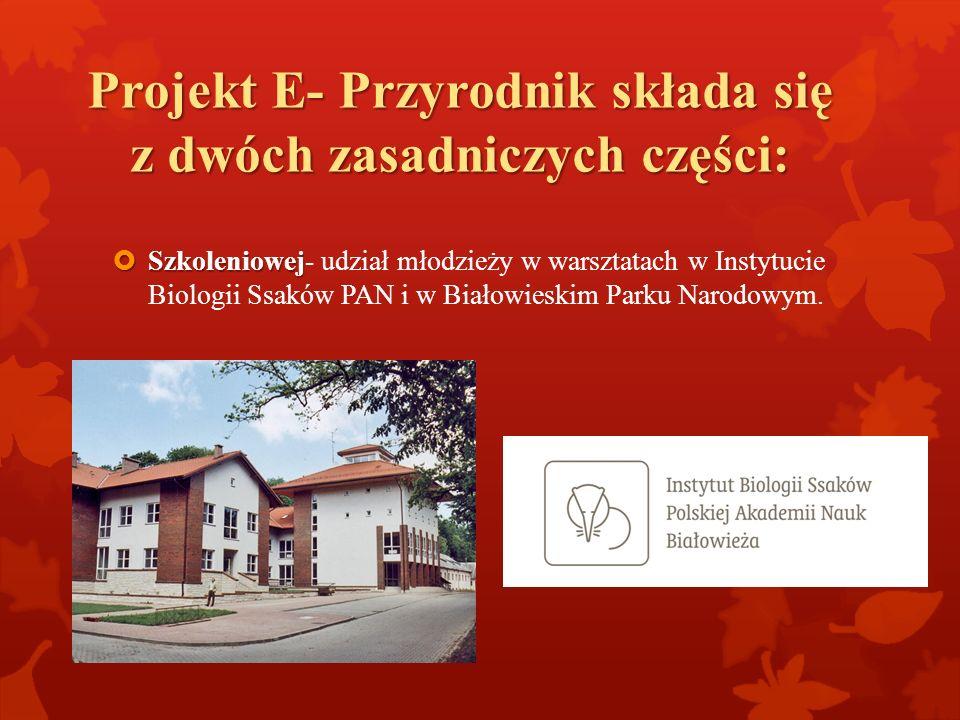 Projekt E- Przyrodnik składa się z dwóch zasadniczych części:
