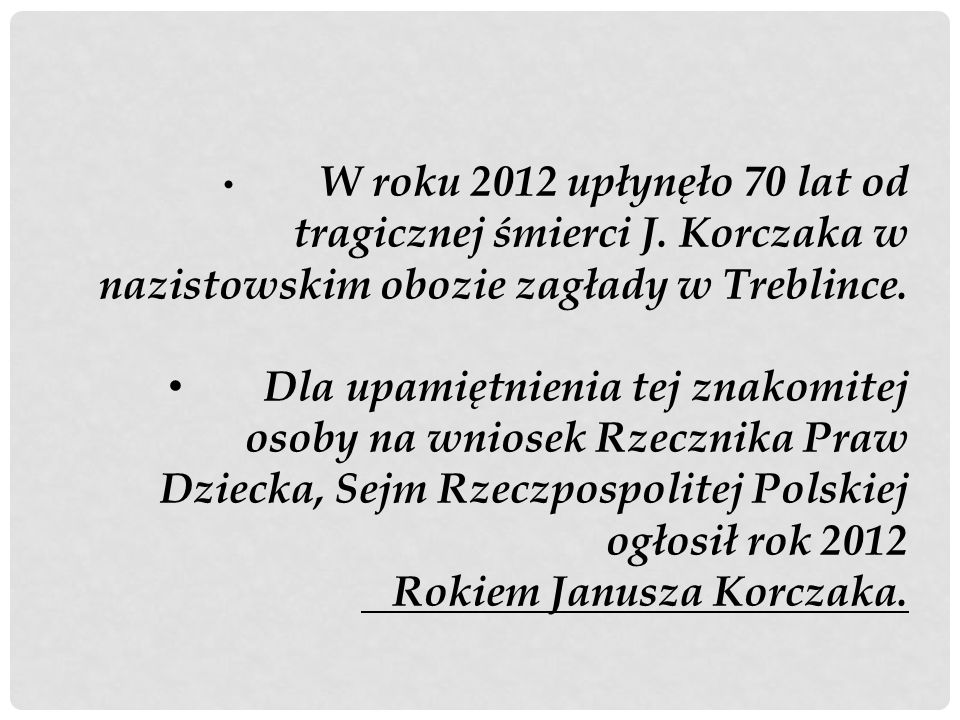 Rokiem Janusza Korczaka.