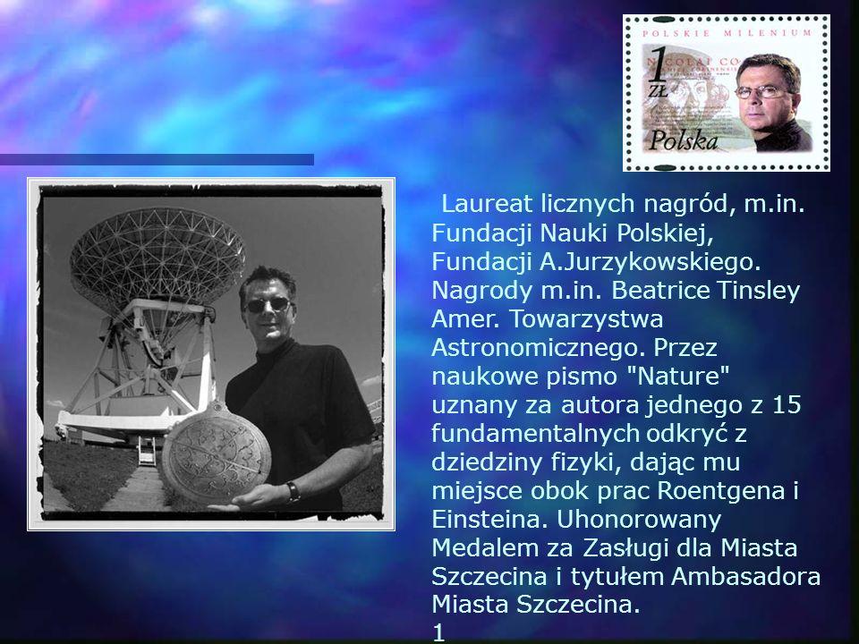 Laureat licznych nagród, m. in. Fundacji Nauki Polskiej, Fundacji A