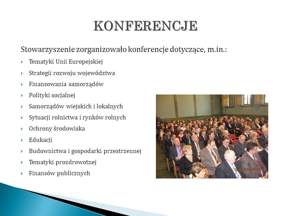 KONFERENCJE Stowarzyszenie zorganizowało konferencje dotyczące, m.in.: