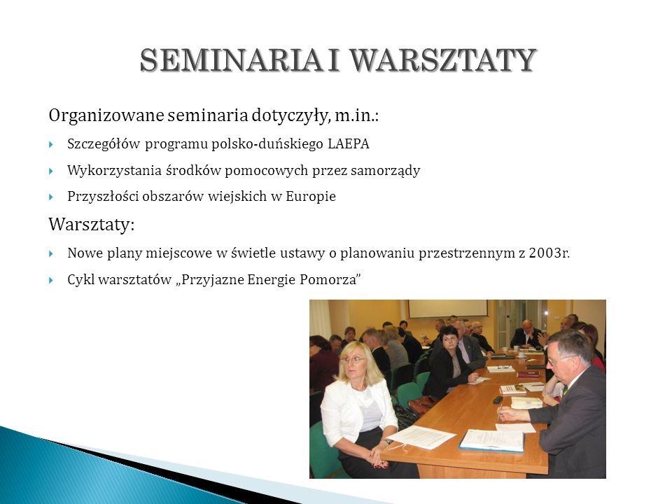 SEMINARIA I WARSZTATY Organizowane seminaria dotyczyły, m.in.: