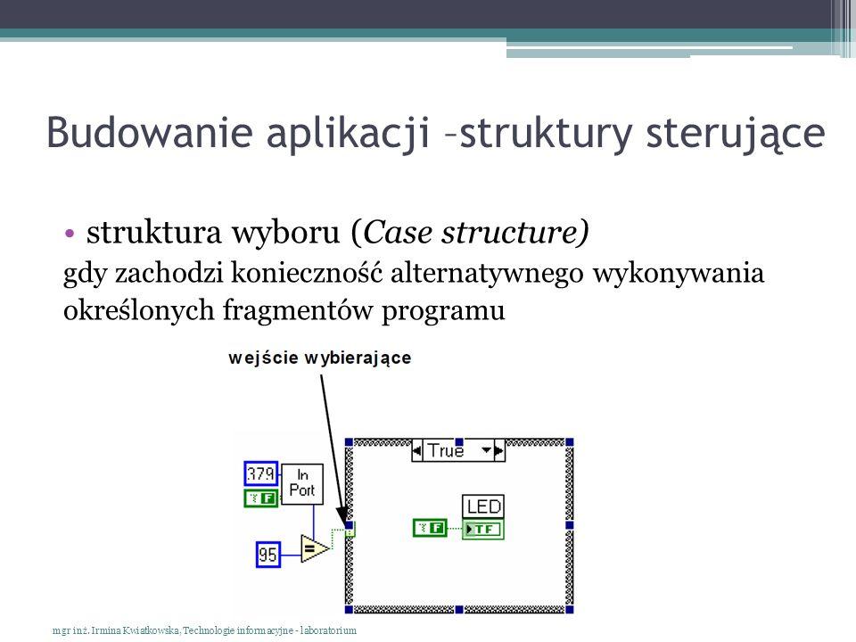 Budowanie aplikacji –struktury sterujące