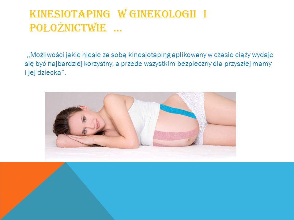 Kinesiotaping w ginekologii i położnictwie …