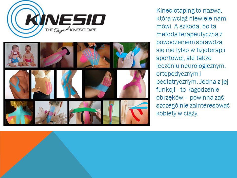 Kinesiotaping to nazwa, która wciąż niewiele nam mówi