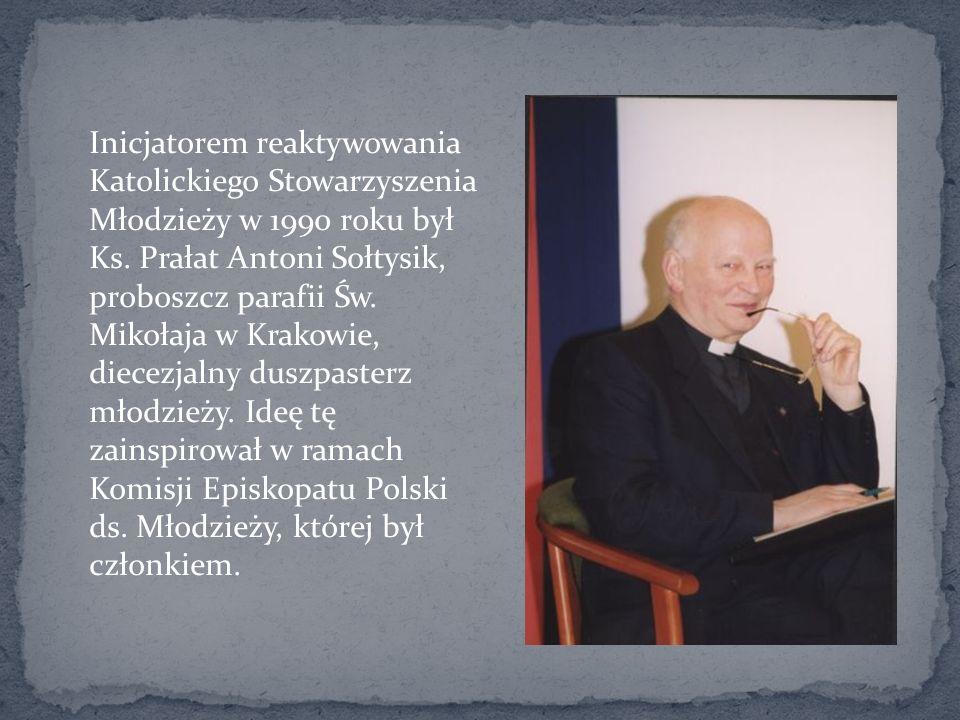 Inicjatorem reaktywowania Katolickiego Stowarzyszenia Młodzieży w 1990 roku był Ks.