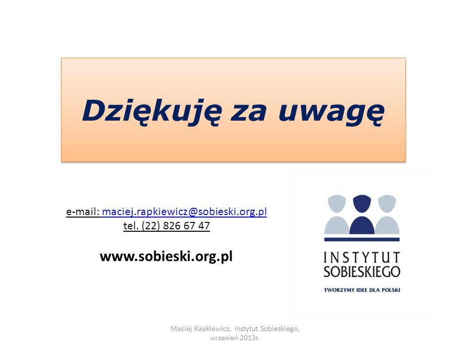 Dziękuję za uwagę www.sobieski.org.pl