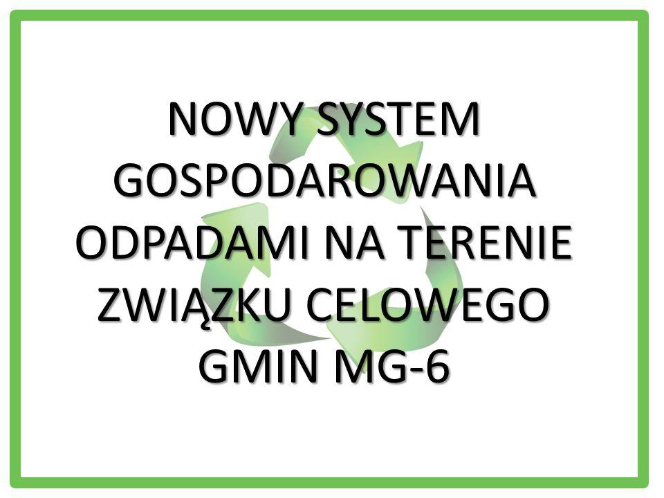NOWY SYSTEM GOSPODAROWANIA ODPADAMI NA TERENIE ZWIĄZKU CELOWEGO GMIN MG-6