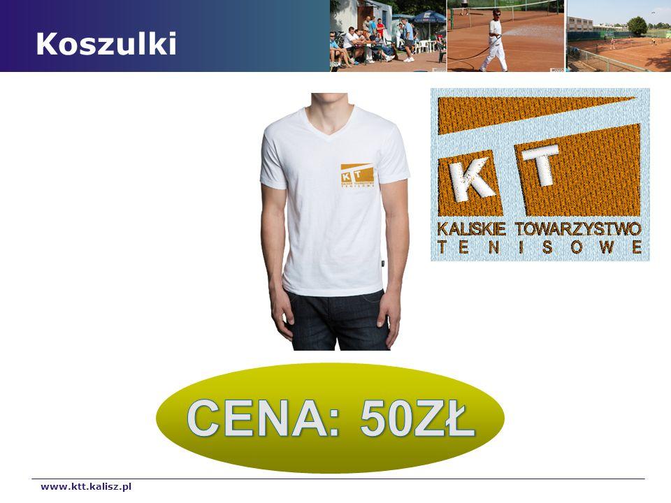 Koszulki CENA: 50ZŁ www.ktt.kalisz.pl