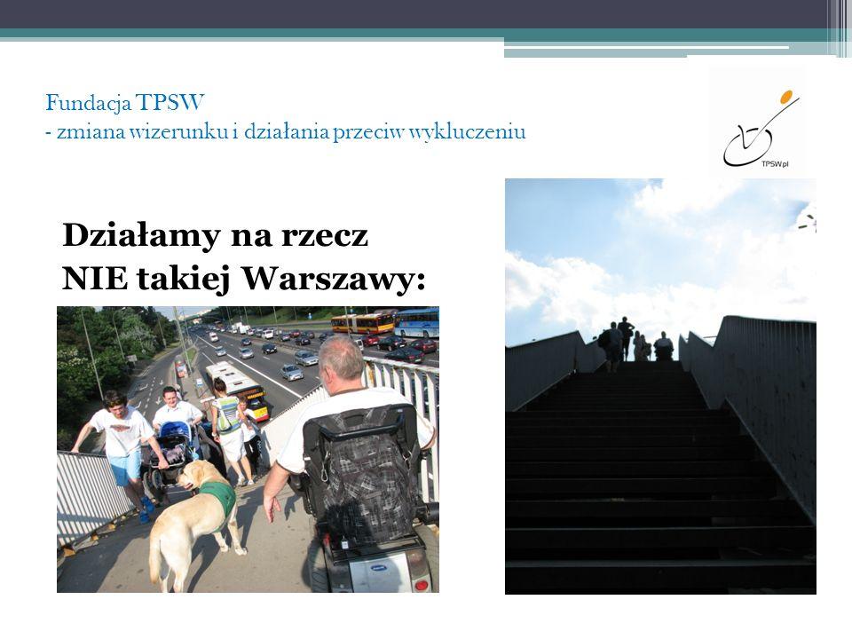 Fundacja TPSW - zmiana wizerunku i działania przeciw wykluczeniu
