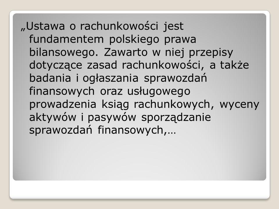 """""""Ustawa o rachunkowości jest fundamentem polskiego prawa bilansowego"""