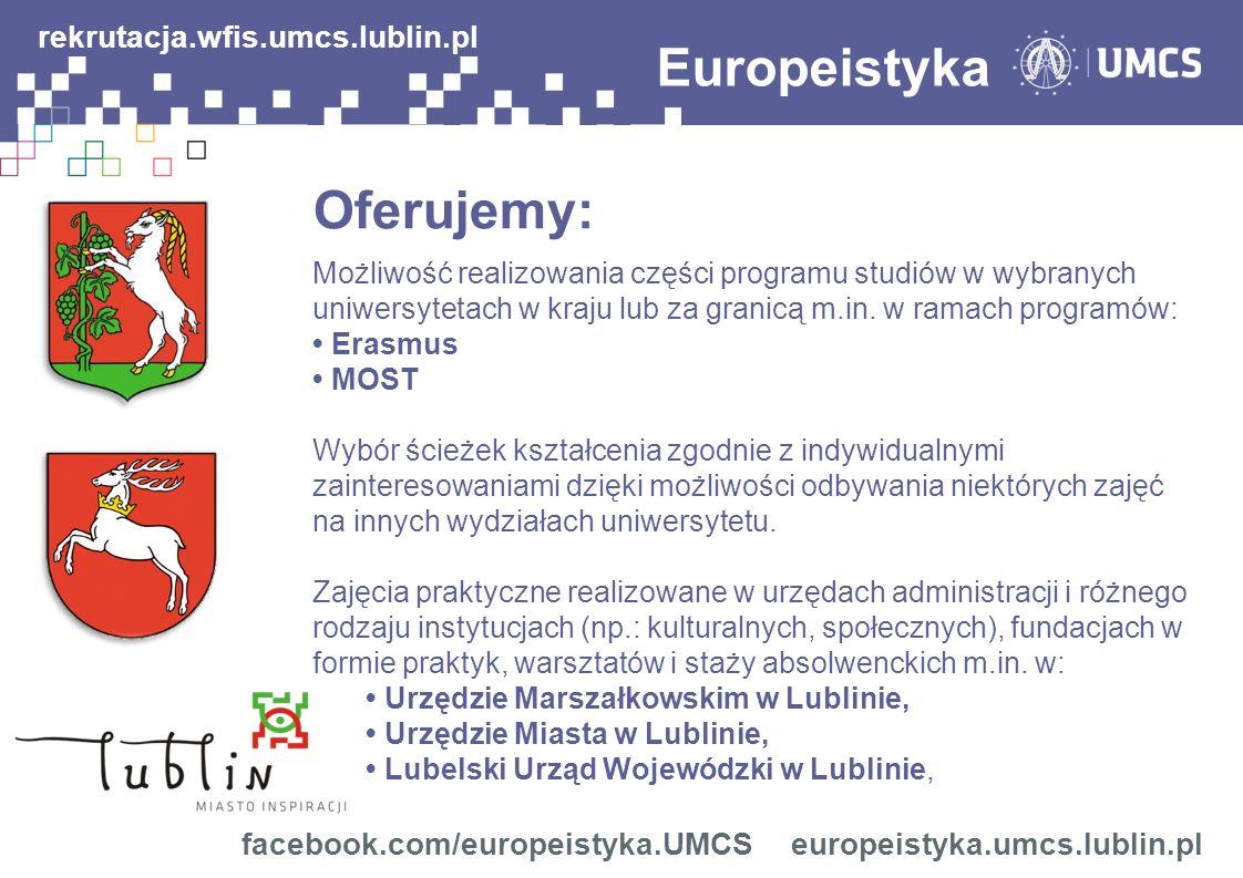 Oferujemy: Europeistyka rekrutacja.wfis.umcs.lublin.pl