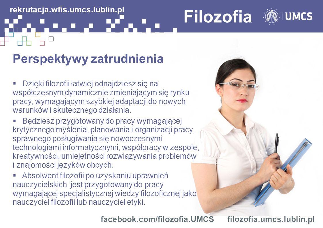 Filozofia rekrutacja.wfis.umcs.lublin.pl Perspektywy zatrudnienia