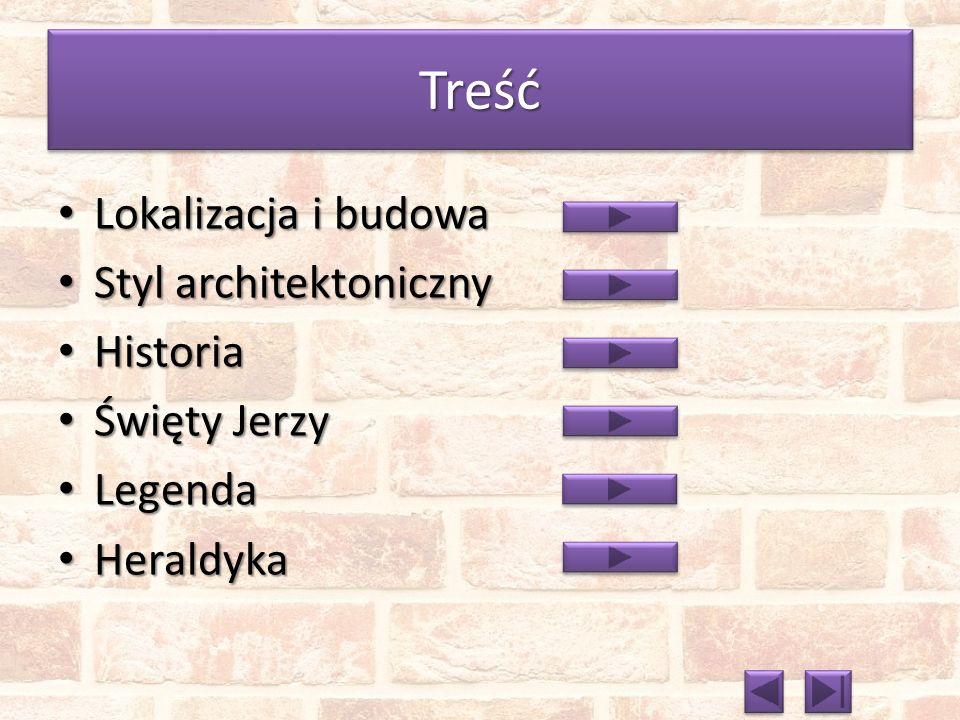 Treść Lokalizacja i budowa Styl architektoniczny Historia Święty Jerzy