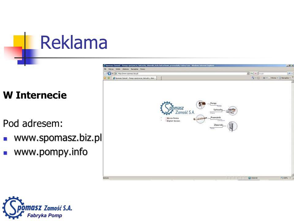 Reklama W Internecie Pod adresem: www.spomasz.biz.pl www.pompy.info