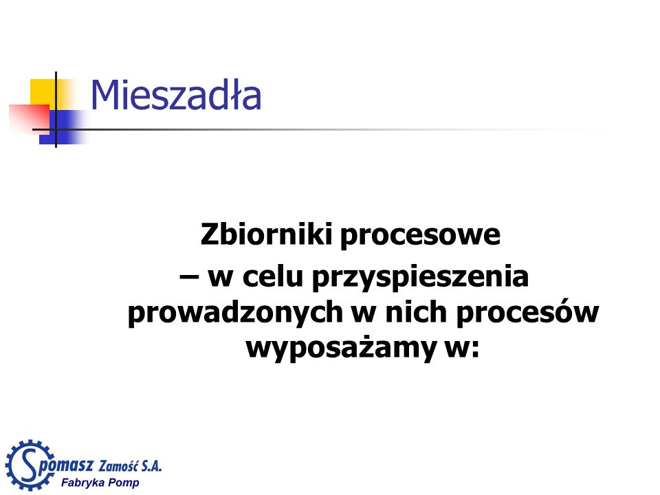 – w celu przyspieszenia prowadzonych w nich procesów wyposażamy w: