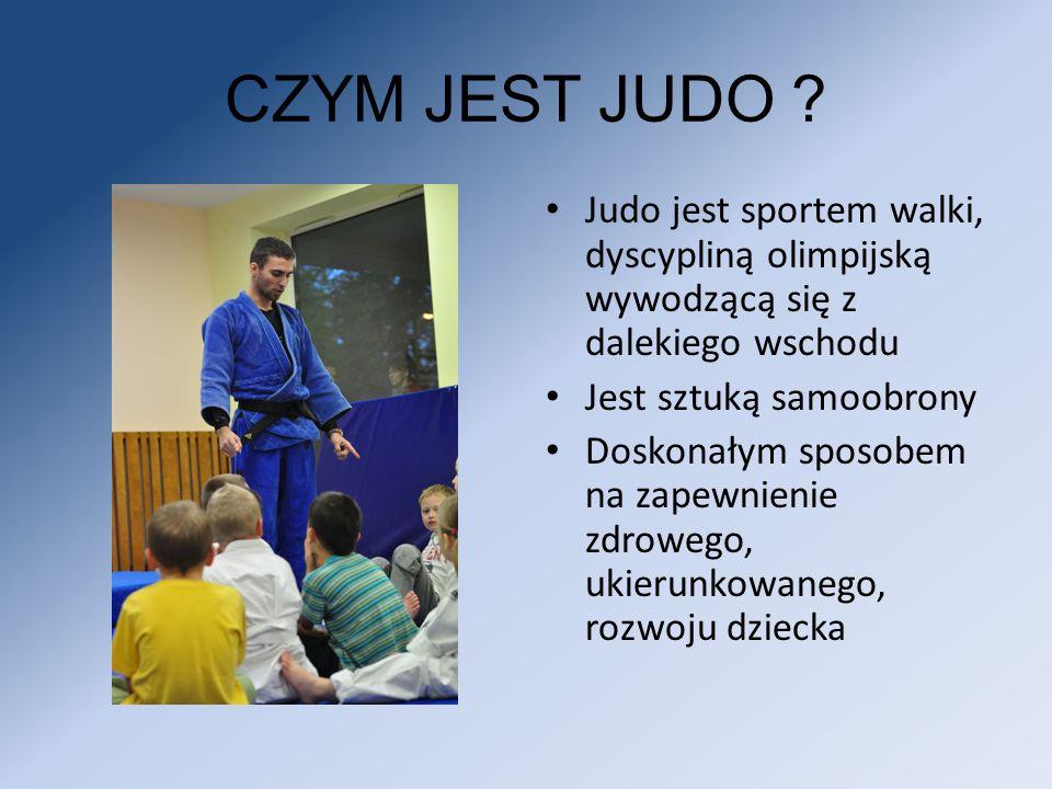 CZYM JEST JUDO Judo jest sportem walki, dyscypliną olimpijską wywodzącą się z dalekiego wschodu. Jest sztuką samoobrony.