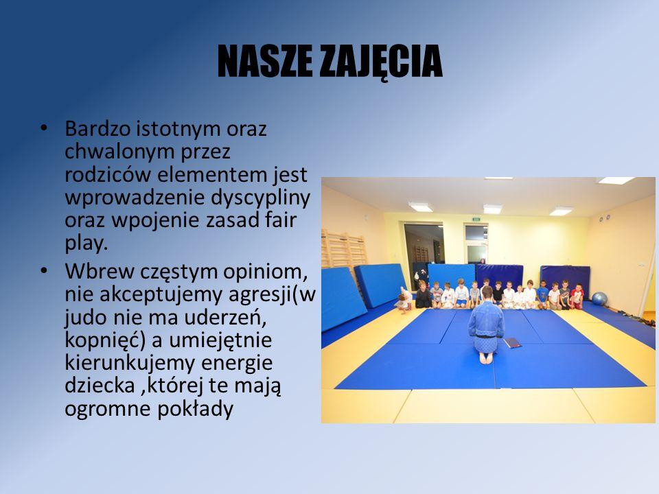 NASZE ZAJĘCIA Bardzo istotnym oraz chwalonym przez rodziców elementem jest wprowadzenie dyscypliny oraz wpojenie zasad fair play.