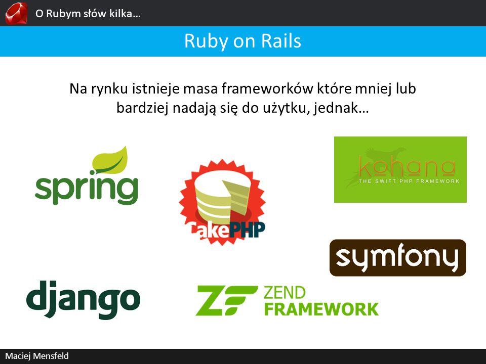 O Rubym słów kilka… Ruby on Rails. Na rynku istnieje masa frameworków które mniej lub bardziej nadają się do użytku, jednak…