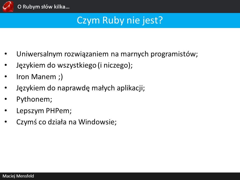 Czym Ruby nie jest Uniwersalnym rozwiązaniem na marnych programistów;