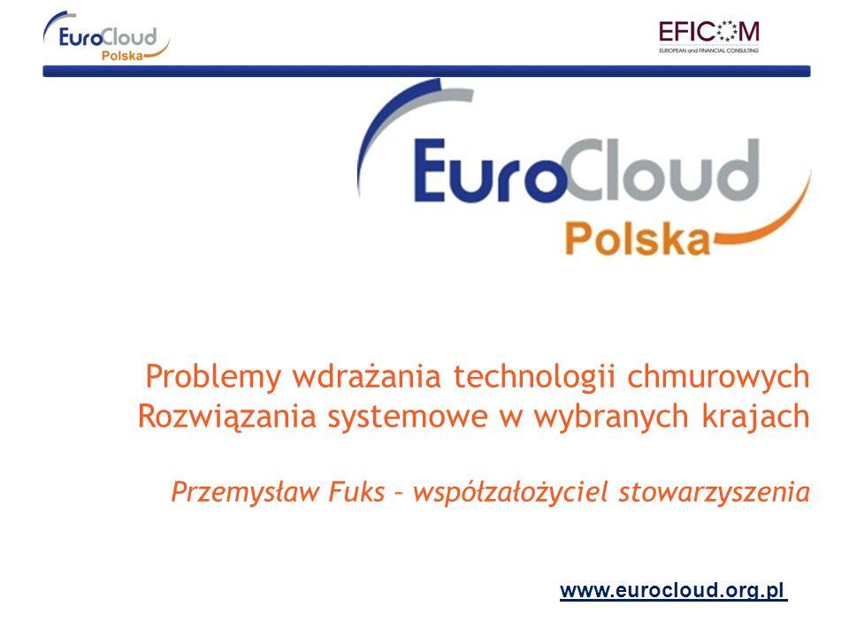 Problemy wdrażania technologii chmurowych Rozwiązania systemowe w wybranych krajach Przemysław Fuks – współzałożyciel stowarzyszenia