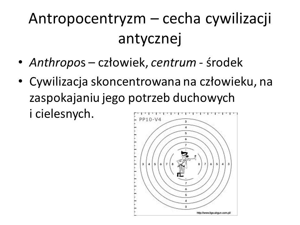 Antropocentryzm – cecha cywilizacji antycznej