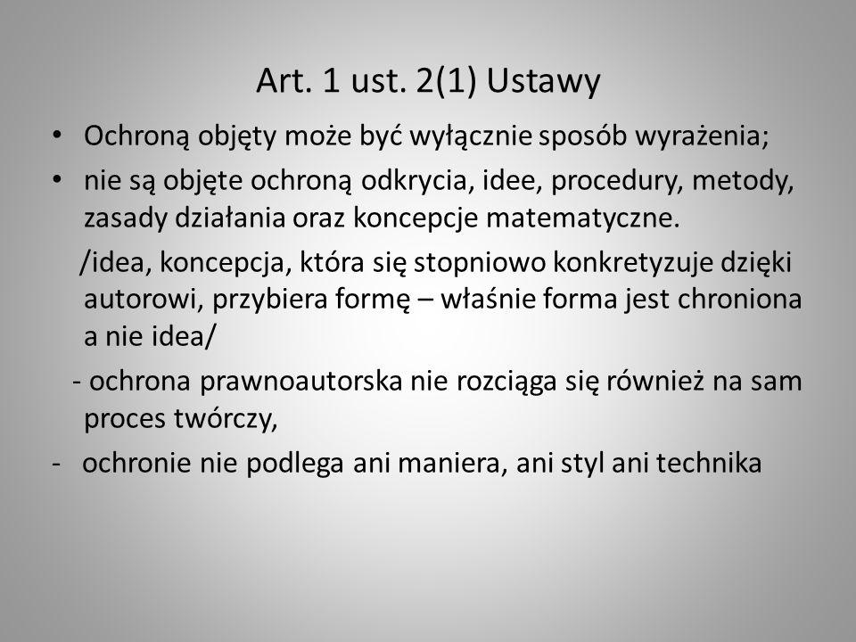 Art. 1 ust. 2(1) Ustawy Ochroną objęty może być wyłącznie sposób wyrażenia;