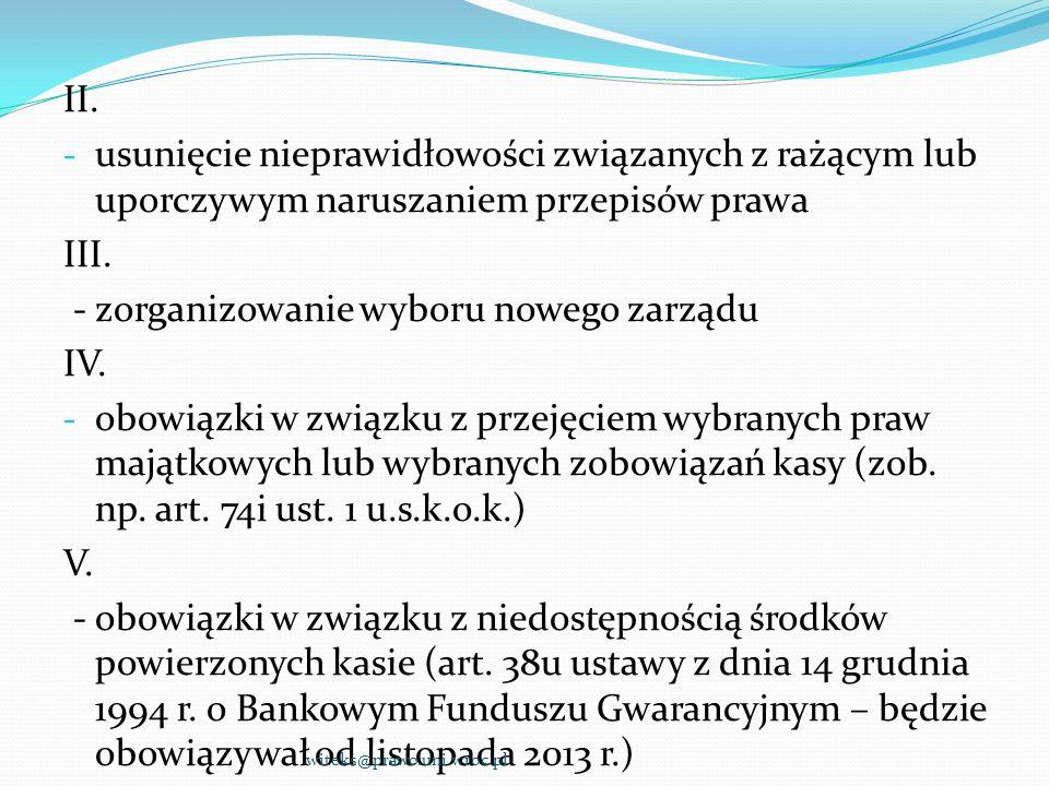- zorganizowanie wyboru nowego zarządu IV.