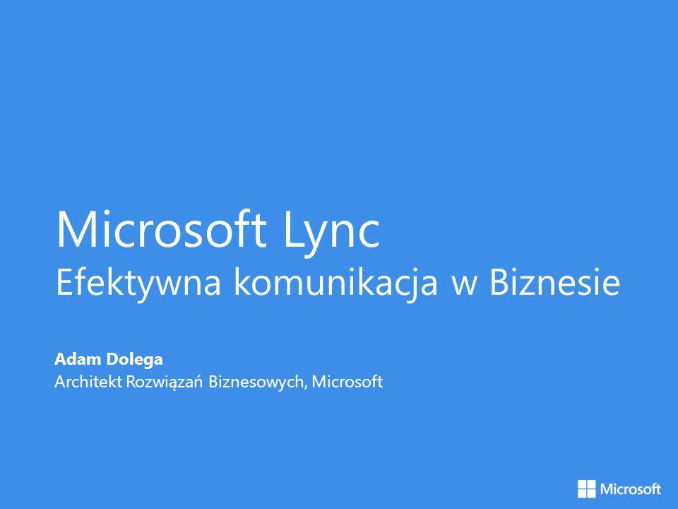 Microsoft Lync Efektywna komunikacja w Biznesie