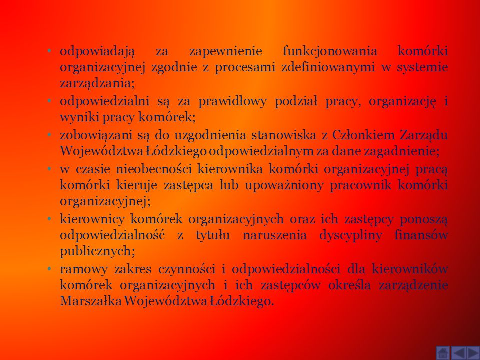 odpowiadają za zapewnienie funkcjonowania komórki organizacyjnej zgodnie z procesami zdefiniowanymi w systemie zarządzania;