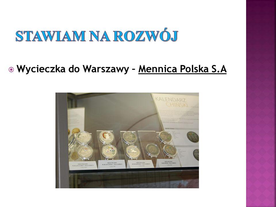 Stawiam na rozwój Wycieczka do Warszawy – Mennica Polska S.A