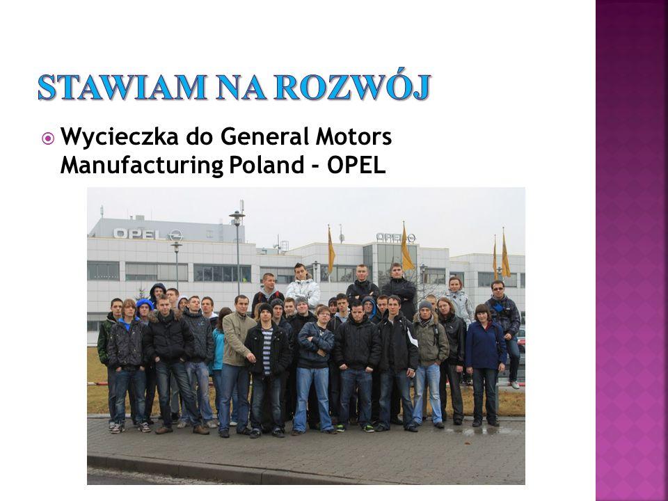Stawiam na rozwój Wycieczka do General Motors Manufacturing Poland - OPEL