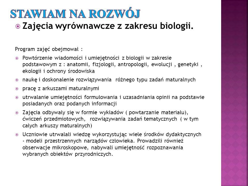 Stawiam na rozwój Zajęcia wyrównawcze z zakresu biologii.