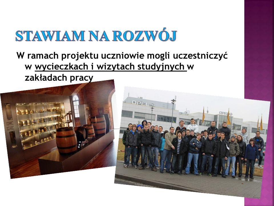 Stawiam na rozwój W ramach projektu uczniowie mogli uczestniczyć w wycieczkach i wizytach studyjnych w zakładach pracy.