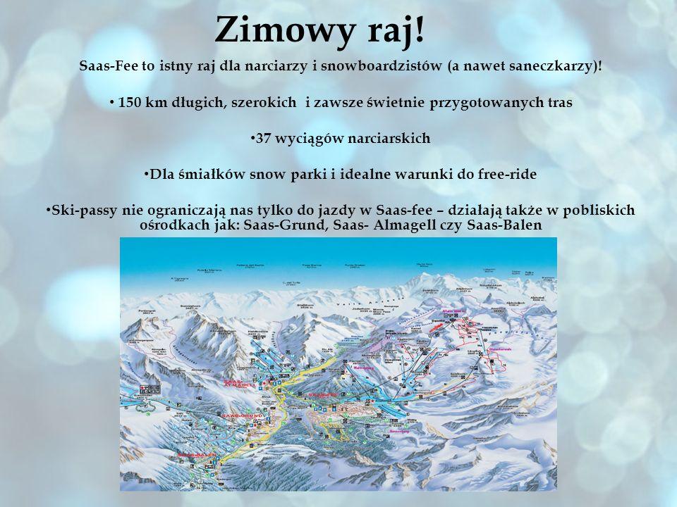 Zimowy raj! Saas-Fee to istny raj dla narciarzy i snowboardzistów (a nawet saneczkarzy)!