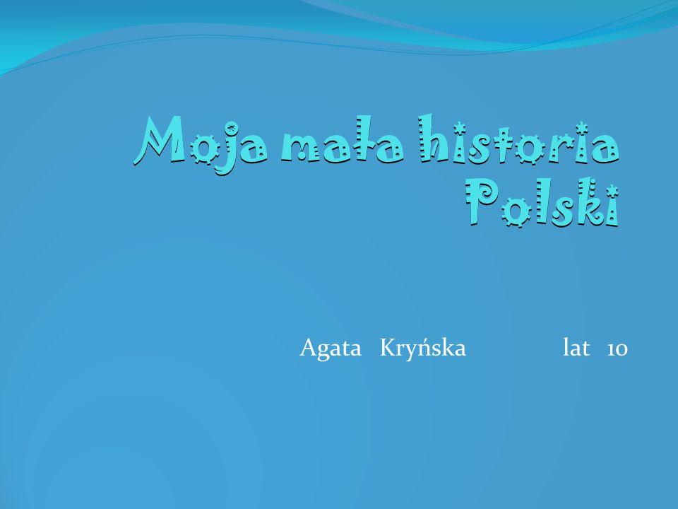 Moja mała historia Polski