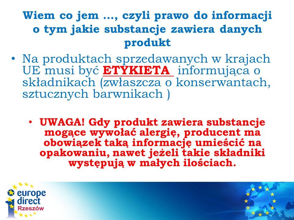 Wiem co jem …, czyli prawo do informacji o tym jakie substancje zawiera danych produkt