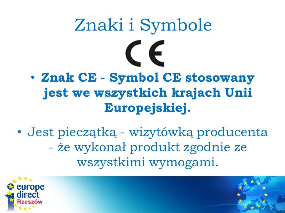 Znaki i Symbole Znak CE - Symbol CE stosowany jest we wszystkich krajach Unii Europejskiej.