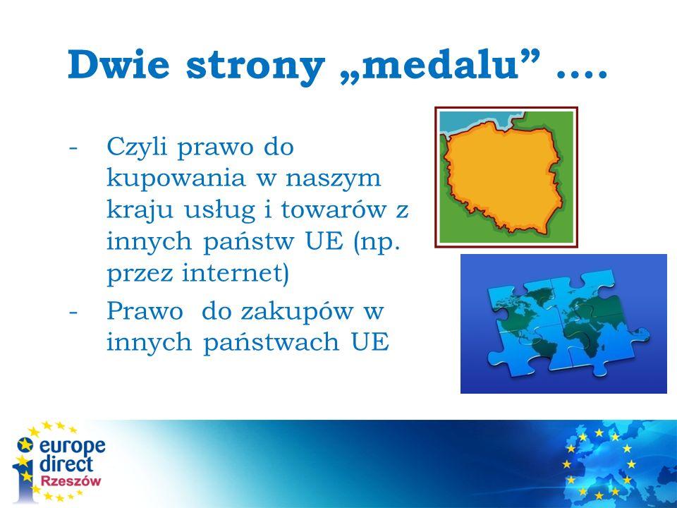 """Dwie strony """"medalu …. Czyli prawo do kupowania w naszym kraju usług i towarów z innych państw UE (np. przez internet)"""