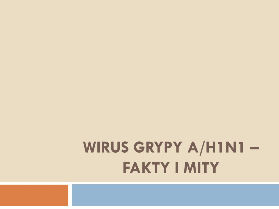 WIRUS GRYPY A/H1N1 – FAKTY I MITY