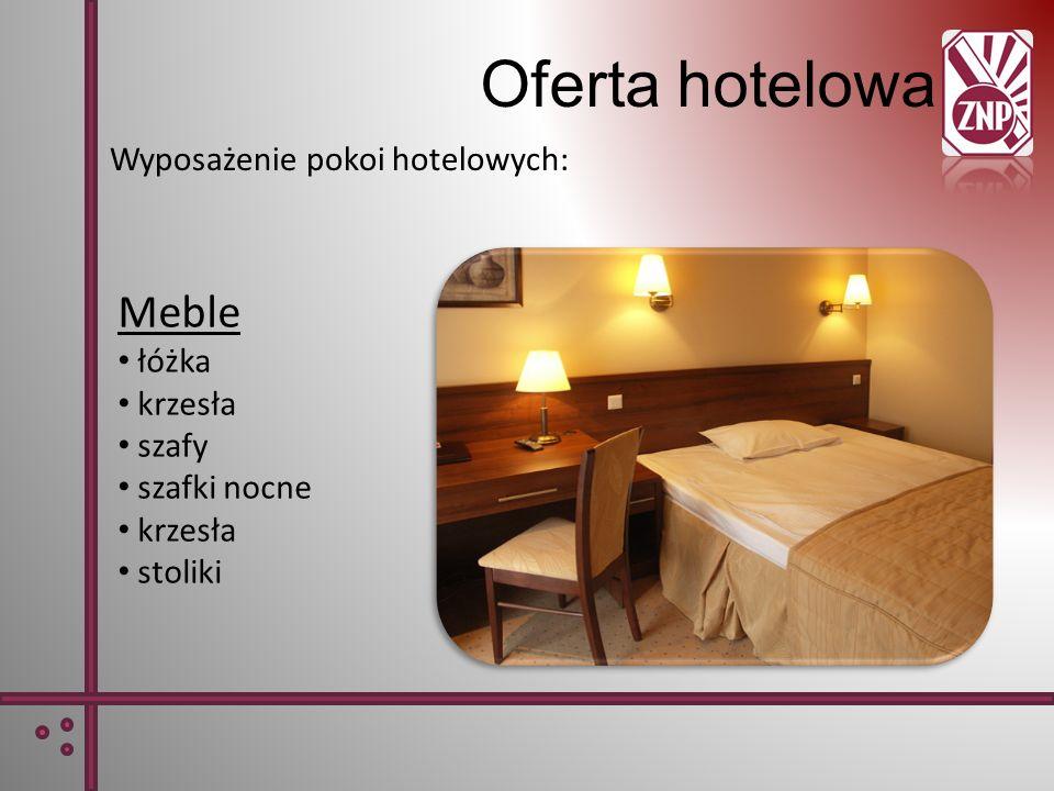 Oferta hotelowa Meble Wyposażenie pokoi hotelowych: łóżka krzesła