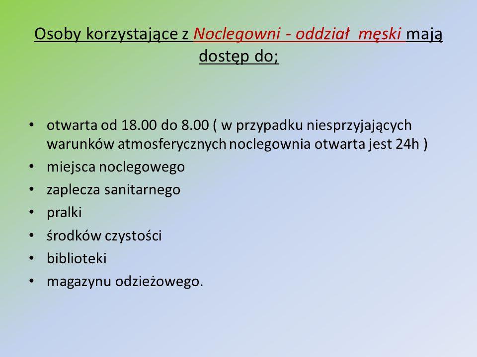 Osoby korzystające z Noclegowni - oddział męski mają dostęp do;