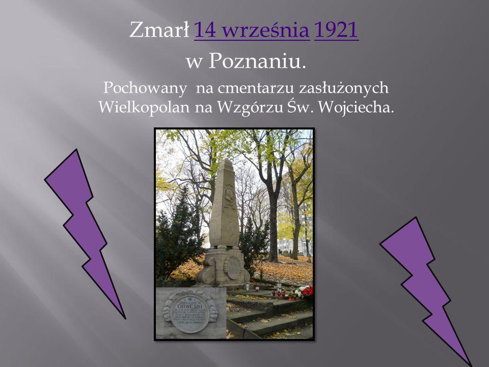 Zmarł 14 września 1921 w Poznaniu.