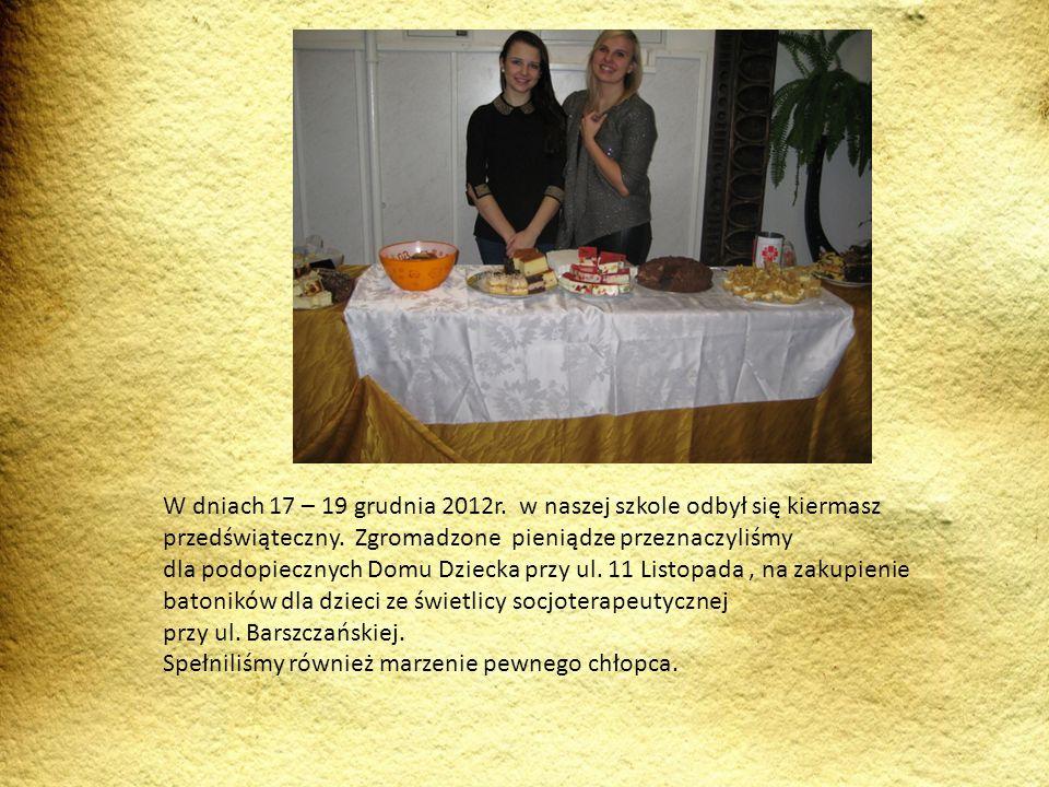 W dniach 17 – 19 grudnia 2012r. w naszej szkole odbył się kiermasz przedświąteczny. Zgromadzone pieniądze przeznaczyliśmy