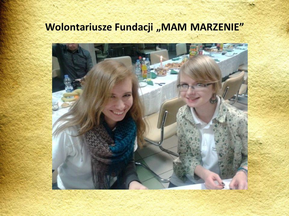 """Wolontariusze Fundacji """"MAM MARZENIE"""