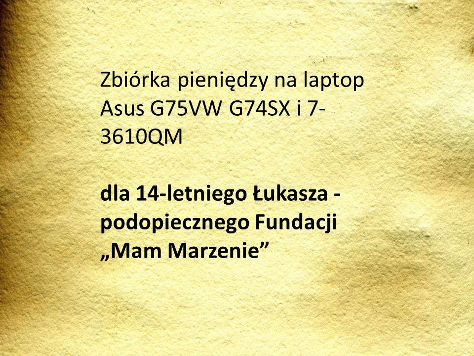 Zbiórka pieniędzy na laptop Asus G75VW G74SX i 7-3610QM