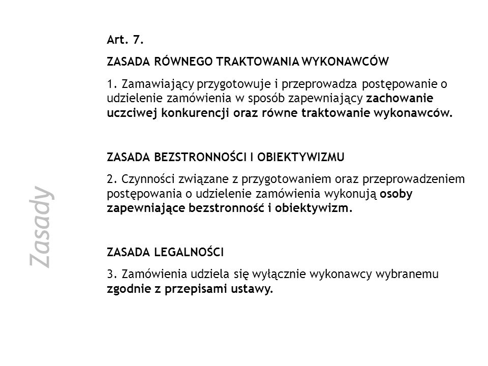 Zasady Art. 7. ZASADA RÓWNEGO TRAKTOWANIA WYKONAWCÓW